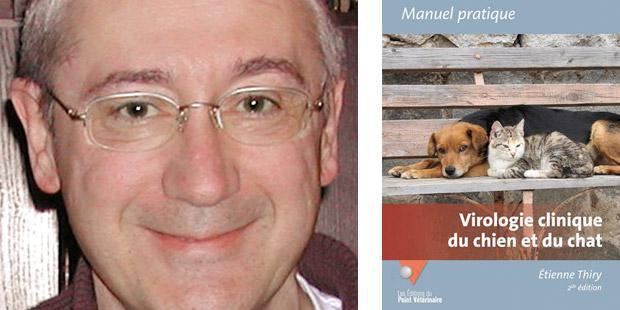 Étienne Thiry et le manuel pratique de virologie clinique du chien et du chat