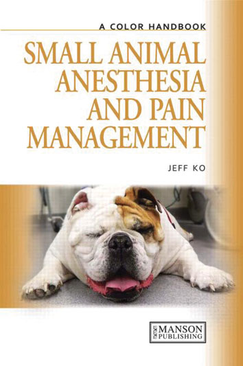 A Color Handbook Small Animal Anesthesia and Pain Management